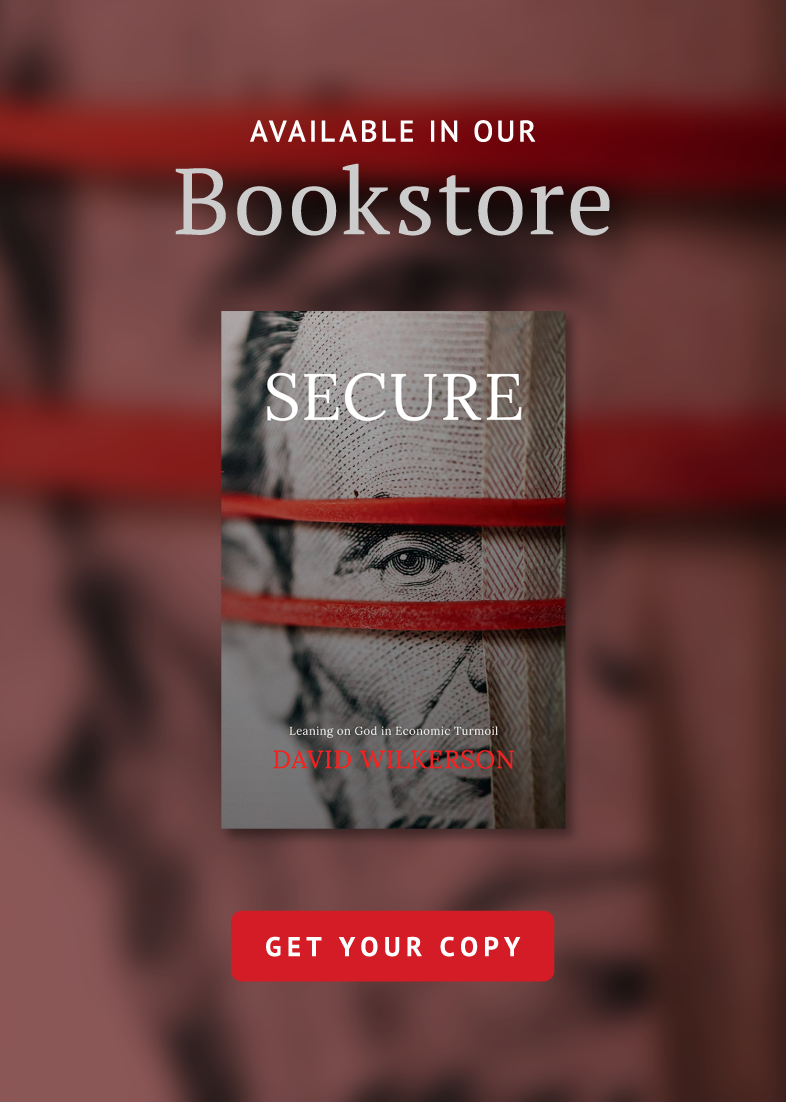 Now Available In Our Bookstore: Secure by David Wilkerson - Get Your Copy Now